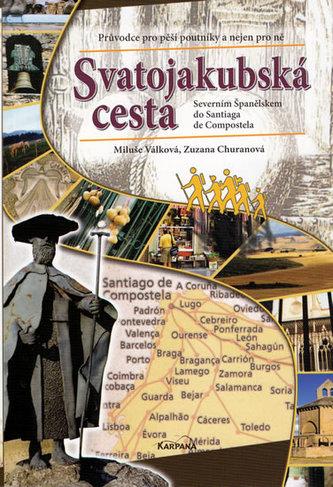 Svatojakubská cesta: Severním Španělskem do Santiaga de Compostela