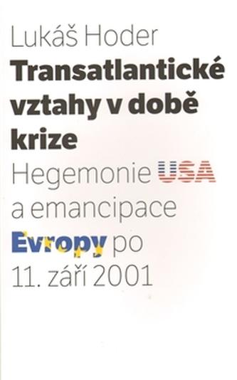 Transatlantické vztahy v době krize - Lukáš Hoder