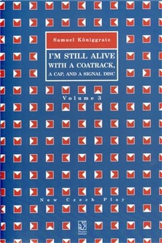 I''m Still Alive with a Coatrack, a Cap, and a Signal Disc
