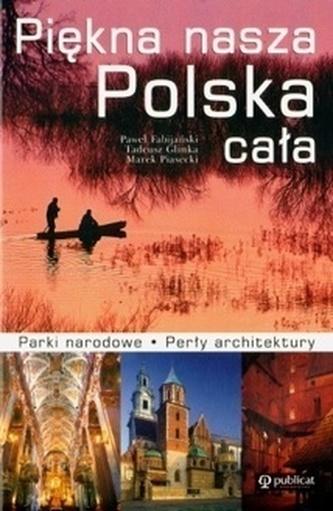 PIĘKNA NASZA POLSKA CAŁA BR. PUBLICAT 978-83-245-1510-3