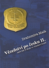 Vězeňství po česku II. aneb Jak to Kula ve vězeňství koulí