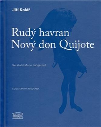 Rudý havran / Nový don Quijote - Jiří Kolář