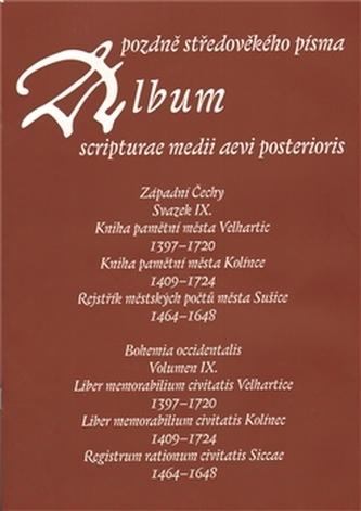 Album pozdně středověkého písma - svazek IX.