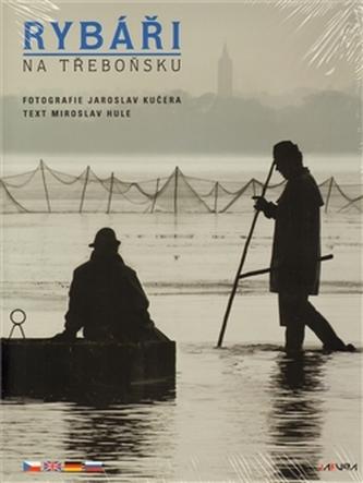 Rybáři na Třeboňsku