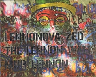 Lennonova zeď – The Lennon Wall – Mur Lennon