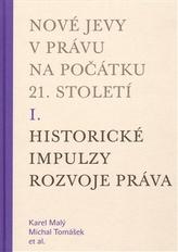 Nové jevy v právu na počátku 21. století - sv. 1 - Historické impulzy rozvoje práva