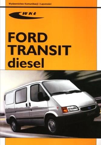Ford Transit diesel od modeli 1986 - Praca zbiorowa