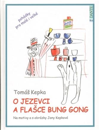 O jezevci a flašce Bung Gong