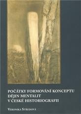 Počátky formování konceptu dějin mentalit v české historiografii