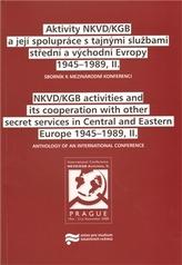 Aktivity NKVD/KGB a její spolupráce s tajnými službami střední a východní Evropy 1945 - 1989, II.