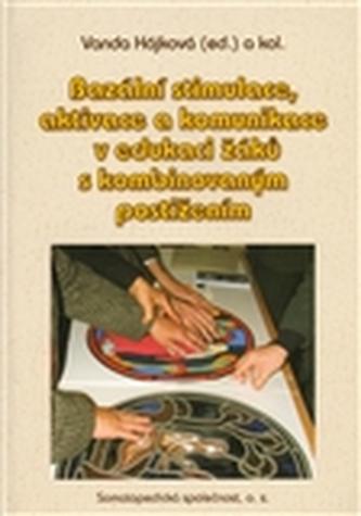 Bazální stimulace, aktivace a komunikace v edukaci žáků s kombinovaným postižením