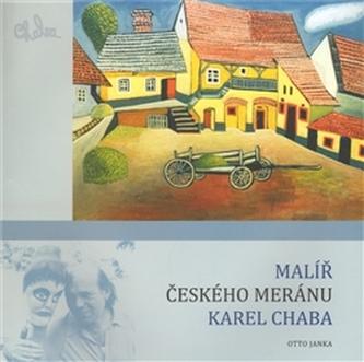 Malíř českého meránu Karel Chaba