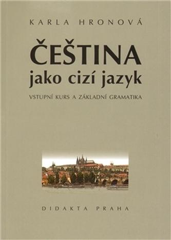 Čeština jako cizí jazyk - Karla Hronová