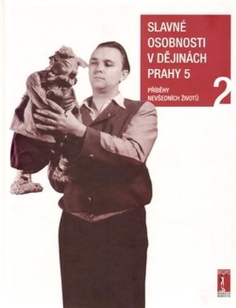 Slavné osobnosti v dějinách Prahy 5 /2.díl/