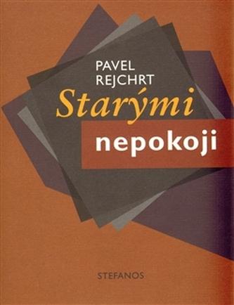 Starými nepokoji - Rejchrt Pavel