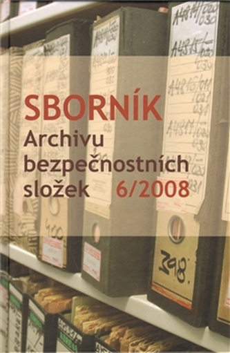 Sborník Archivu bezpečnostních složek 6/2008