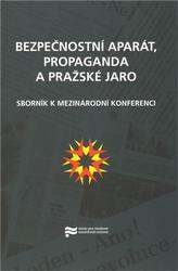 Bezpečnostní aparát, propaganda a Pražské jaro