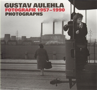 Gustav Aulehla. Fotografie 1957-1990