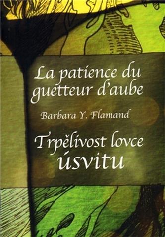 Trpělivost lovce úsvitu / La patience du guetteur d´aube