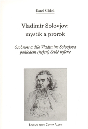 Vladimír Solovjov: mystik a prorok
