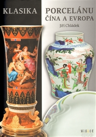 Klasika porcelánu Čína a Evropa