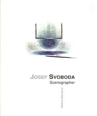 Josef Svoboda - scenographer - Albertová H.