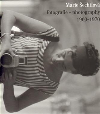 Marie Šechtlová fotografie - photography 1960 - 1970