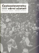 Československu věrni zůstali