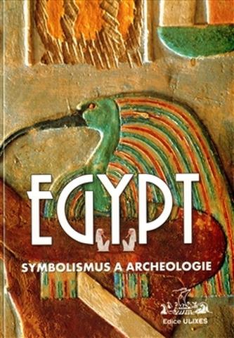 Egypt: symbolismus a archeologie