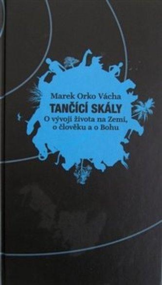 Tančící skály - Marek Orko Vácha