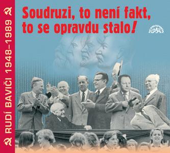 CD-Soudruzi, to není fakt, to se opravdu stalo!