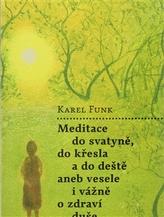 Meditace do svatyně, do křesla a do deště aneb vesele i vážně o zdraví duše