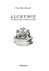 Alchymie - Tradiční věda o kosmu a duši