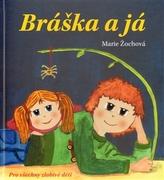 Bráška a já