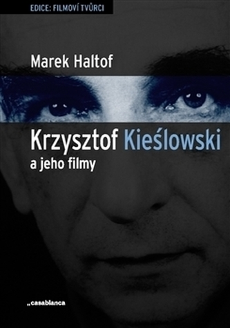 Krzysztof Kieslowski a jeho filmy - Marek Haltof