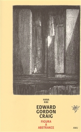Edward Gordon Craig - Figura a abstrakce