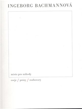 Místo pro náhody - Eseje, prózy, rozhovory