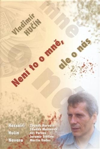 Vladimír Hučín. Není to o mně, ale o nás