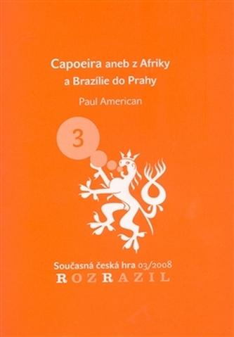 Capoeira aneb z Afriky a Brazílie do Prahy