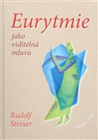 Eurytmie jako viditelná mluva