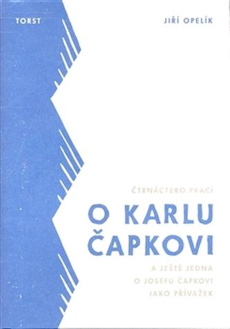 Čtrnáctero prací o Karlu Čapkovi a ještě jedna o Josefu Čapkovi