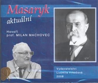 Masaryk aktuální - Milan Machovec