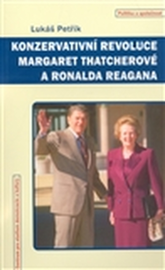 Konzervativní revoluce Margaret Thatcherové a Ronalda Reagana