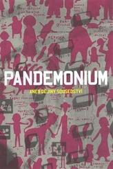 Pandemonium aneb Dějiny sousedství