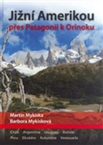 Jižní Amerikou přes Patagonii k Orinoku