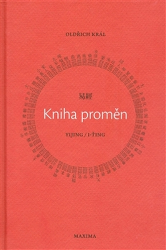 I-ťing - kniha proměn - Oldřich Král