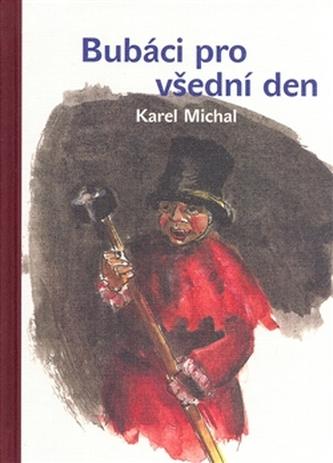 Bubáci pro všední den - Karel Michal