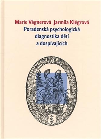 Poradenská psychologická diagnostika dětí a mládeže - Marie Vágnerová