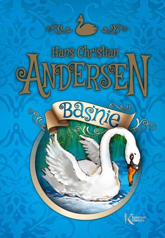Baśnie Andersen. Kolorowa klasyka - Andersen Hans Christian