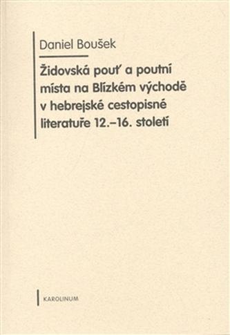 Židovská pouť a poutní místa na Blízkém východě v hebrejské cestopisné literatuře 12.-16. století